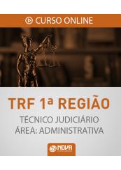 Curso Online TRF 1ª Região - Técnico Judiciário - Área: Administrativa