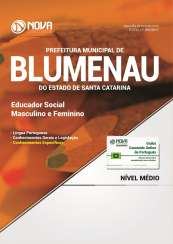Apostila Prefeitura de Blumenau-SC - Educador Social: Masculino e Feminino