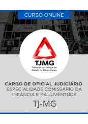 Curso Online TJ-MG 2017 – Oficial Judiciário (Classe D) Comissário da Infância e da Juventude