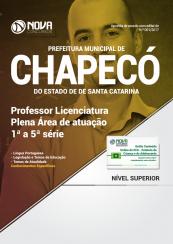 Apostila Prefeitura de Chapecó - SC - Professor Licenciatura Plena Área de Atuação: 1ª a 5ª série