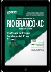 Download Apostila Prefeitura de Rio Branco - AC PDF - Professor de Ensino Fundamental 1º ao 5º ano