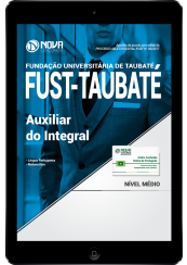 Download Apostila FUST - Taubaté-SP PDF - Auxiliar do Integral