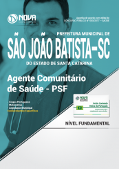 Apostila Prefeitura de São João Batista-SC - Agente Comunitário de Saúde - PSF