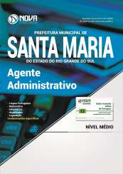 Apostila Prefeitura de Santa Maria - RS - Agente Administrativo