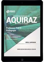 Download Apostila Prefeitura de Aquiraz - CE Pdf - Professor de Educação Básica II - Pedagogia