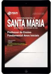 Download Apostila Prefeitura de Santa Maria - RS Pdf - Professor de Ensino Fundamental Anos Iniciais