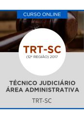 Curso Online TRT-SC (12ª Região) - Técnico Judiciário - Área: Administrativa