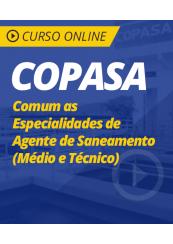 Curso Online COPASA - Comum as Especialidades de Agente de Saneamento (Médio e Técnico)