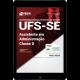 Download Apostila UFS-SE PDF - Assistente em Administração - Classe D