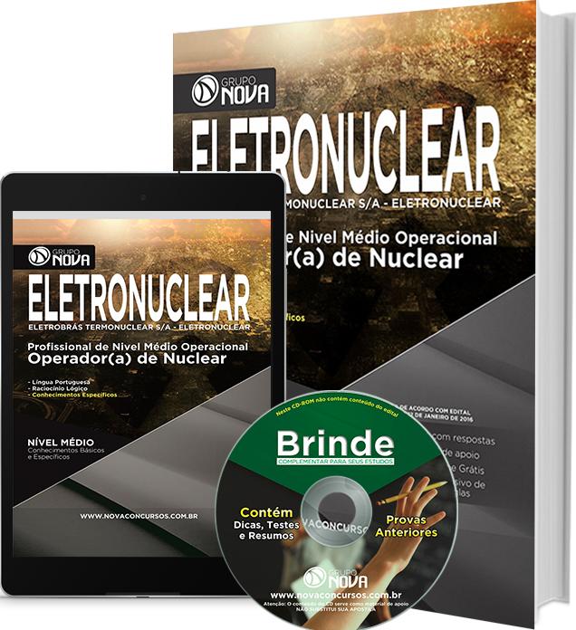 Apostila ELETROBRÁS - 2016 - Profissional de Nível Médio Operacional - Operador ( a ) de Nuclear