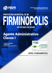 Apostila Prefeitura de Firminópolis - GO - Agente Administrativo - Classe I