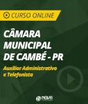 Curso Online Câmara Municipal de Cambé - PR - Auxiliar Administrativo e Telefonista