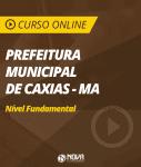 Curso Online Prefeitura de Caxias - MA - Nível Fundamental