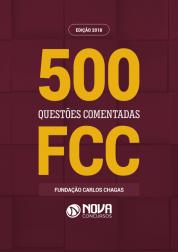 Livro FCC - 500 Questões Comentadas e Gabaritadas