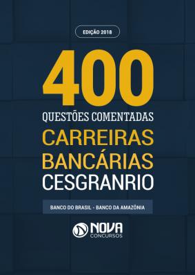 Apostila Carreiras Bancárias CESGRANRIO - Questões Comentadas