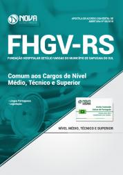 Apostila FHGV - RS - Comum aos Cargos de Nível Médio, Técnico e Superior