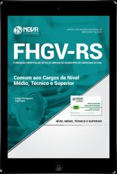 Download Apostila FHGV - RS - Comum aos Cargos de Nível Médio, Técnico e Superior (PDF)