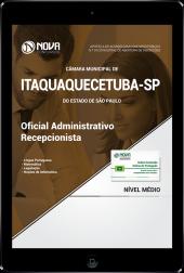 Download Apostila Câmara de Itaquaquecetuba  - SP - Oficial Administrativo e Recepcionista (PDF)