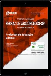Download Apostila Prefeitura de Ferraz de Vasconcelos - SP - Professor de Educação Básica I (PDF)