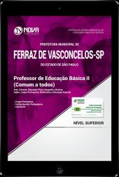 Download Apostila Prefeitura de Ferraz de Vasconcelos - SP - Professor de Educação Básica II (Comum a Todos) (PDF)