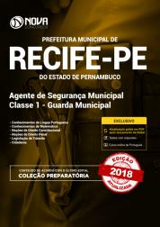 Apostila Prefeitura de Recife - PE - Agente de Segurança Municipal Classe 1 - Guarda Municipal