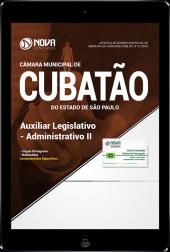 Download Apostila Câmara de Cubatão - SP - Auxiliar Legislativo - Administrativo II (PDF)