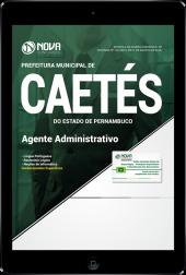 Download Apostila Prefeitura de Caetés - PE - Agente Administrativo (PDF)