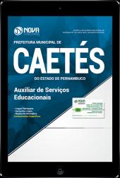 Download Apostila Prefeitura de Caetés - PE - Auxiliar de Serviços Educacionais (PDF)