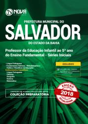 Apostila Prefeitura de Salvador - BA - Professor da Educação Infantil ao 5º ano do Ensino Fundamental - Séries Iniciais
