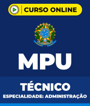 Curso MPU - Técnico - Especialidade: Administração