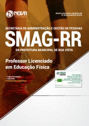 Apostila Prefeitura de Boa Vista - RR (SMAG) - Professor Licenciado em Educação Física