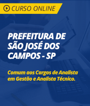 Curso Online Prefeitura de São José dos Campos - SP - Comum aos Cargos de Analista em Gestão e Analista Técnico