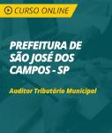 Curso Online Prefeitura de São José dos Campos - SP - Auditor Tributário Municipal