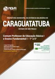 Apostila Prefeitura de Caraguatatuba - SP - Comum PEB I e Ensino Fundamental I - 1º à 5º