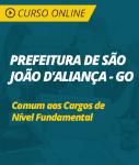 Curso Online Prefeitura de São João D'Aliança - GO - Comum aos Cargos de Nível Fundamental