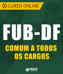 Curso Online FUB-DF - Comum a Todos os Cargos