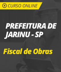 Curso Online Prefeitura de Jarinu - SP - Fiscal de Obras