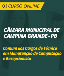 Curso Online Câmara de Campina Grande - PB - Comum aos Cargos de Técnico em Manutenção de Computador e Recepcionista
