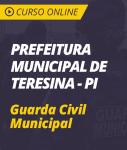 Curso Online Prefeitura de Teresina - PI - Guarda Civil Municipal