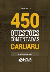 Ebook 450 Questões Comentadas Prefeitura de Caruaru - PE 2018 - Guarda Municipal (PDF)