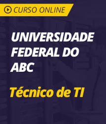 Universidade Federal do ABC (UFABC-SP) 2018 - Técnico de TI
