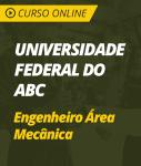 Universidade Federal do ABC (UFABC-SP) 2018 - Engenheiro Área Mecânica