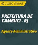 Curso Online Prefeitura de Cambuci - RJ - 2018 - Agente Administrativo