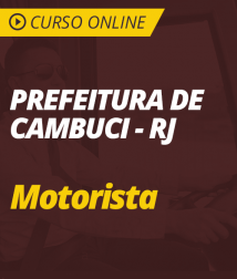 Curso Online Prefeitura de Cambuci - RJ - 2018 - Motorista