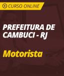 Curso Online Prefeitura de Cambuci - RJ -  - Motorista