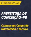 Curso Online Prefeitura de Conceição - PB  - Comum aos Cargos de Nível Médio e Técnico