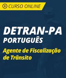 Curso Online de Português para DETRAN-PA 2018 - Agente de Fiscalização de Trânsito