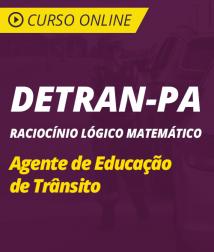 Curso Online de Raciocínio Lógico Matemático para DETRAN-PA 2018 - Agente de Educação de Trânsito