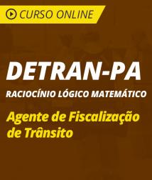 Curso Online de Raciocínio Lógico Matemático para DETRAN-PA 2018 - Agente de Fiscalização de Trânsito
