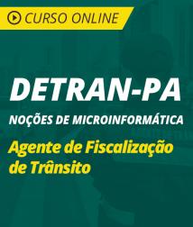 Curso Online de Noções Microinformática para DETRAN-PA - Agente de Fiscalização de Trânsito